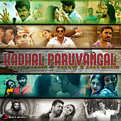 Kadhal Paruvangal by Various Artists