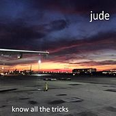 Know All the Tricks by Jude