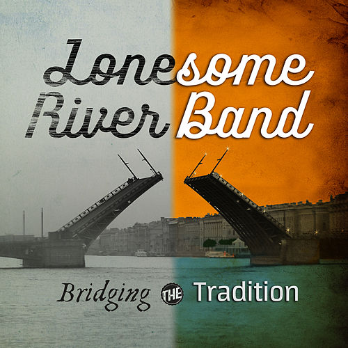 Bridging the Tradition by Lonesome River Band