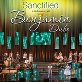 Sanctified in His Presence by Benjamin Dube