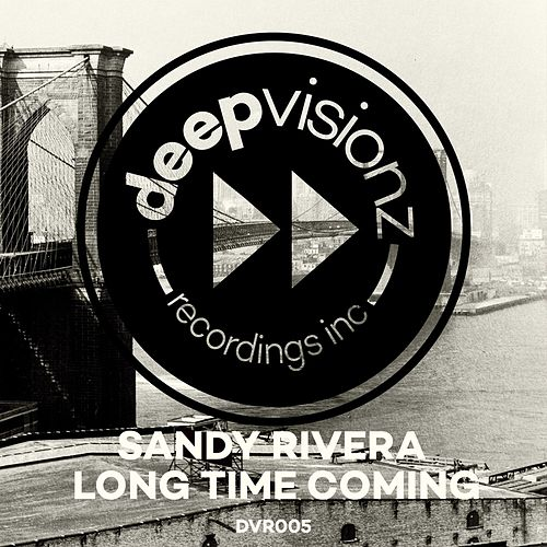 Long Time Coming by Sandy Rivera