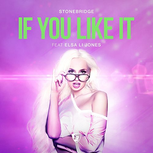 If You Like It by Stonebridge