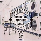 Grooving Machine, Vol. 5 by Various Artists