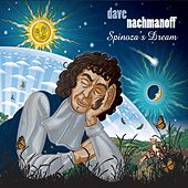 Spinoza's Dream by Dave Nachmanoff