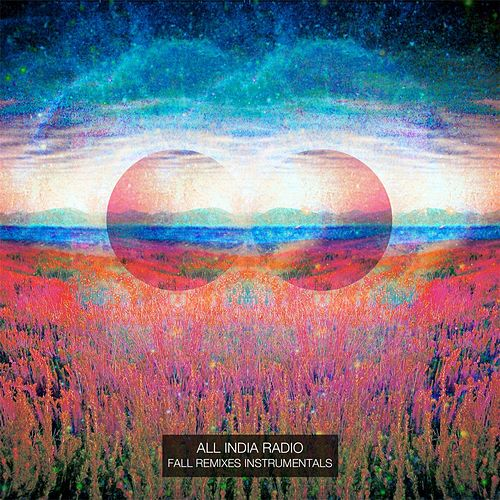 Fall Remixes (Instrumentals) by All India Radio