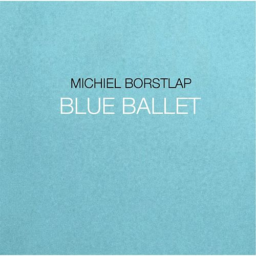 Blue Ballet by Michiel Borstlap