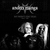 We Won't Stay Dead [2000​-​2010] by Anders Manga