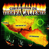 Corridazos De Tierra Caliente by Various Artists