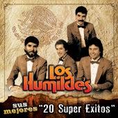 Sus Mejores 20 Super Exitos by Los Humildes