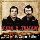 Sus Mejores - 15 Super Exitos by Luis Y Julian
