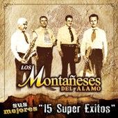 Sus Mejores - 15 Super Exitos by Los Montaneses Del Alamo
