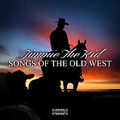 Jimmie The Kid - Songs of the Old West von Various Artists
