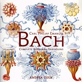 C.P.E. Bach: Complete Keyboard Variations by Andrea Coen