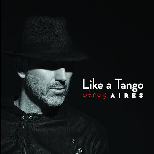 Like a Tango by Otros Aires