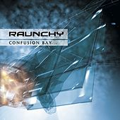 Confusion Bay by Raunchy