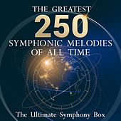 The Ultimate Symphony Box - The 250 Greatest Symphonic Melodies of all Time! von Various Artists
