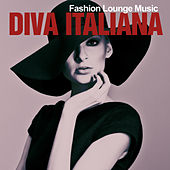 Diva Italiana (Fashion Lounge Music) by Various Artists