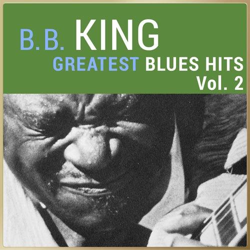 B. B. King - Greatest Blues Hits, Vol. 2 von B.B. King