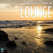 Summer Dream of Lounge by Various Artists