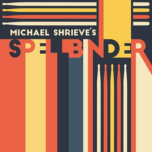 Michael Shrieve's Spellbinder by Michael Shrieve