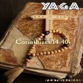Corinthians 14-40 by Yaga