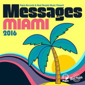 Papa Records & Reel People Music Present: Messages Miami 2016 by Various Artists
