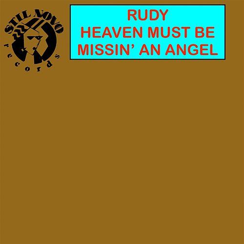 Heaven Must Be Missin' an Angel by Rudy