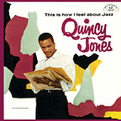 This Is How I Feel About Jazz by Quincy Jones