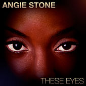 These Eyes von Angie Stone