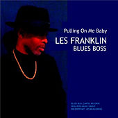 Pulling on Me Baby by Bishop L. E. Franklin