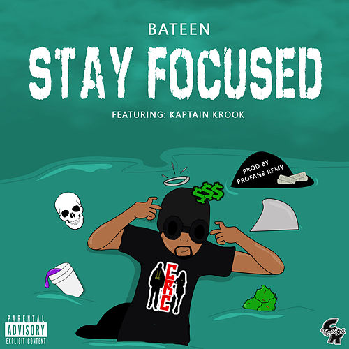 Stay Focused (feat. Kaptain Krook) by Bateen