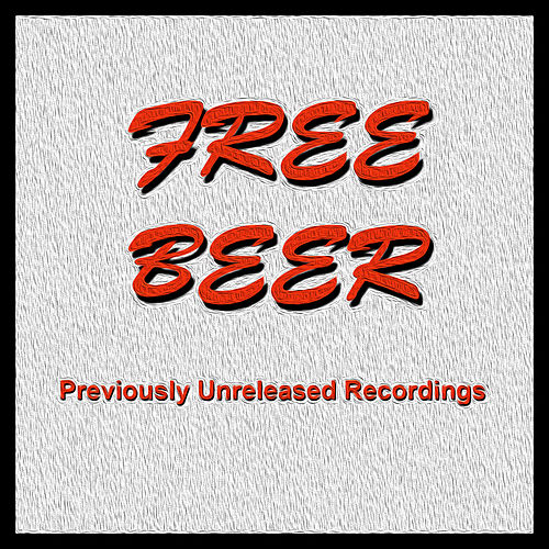 Free Beer - Previously Unreleased Recordings by Free Beer