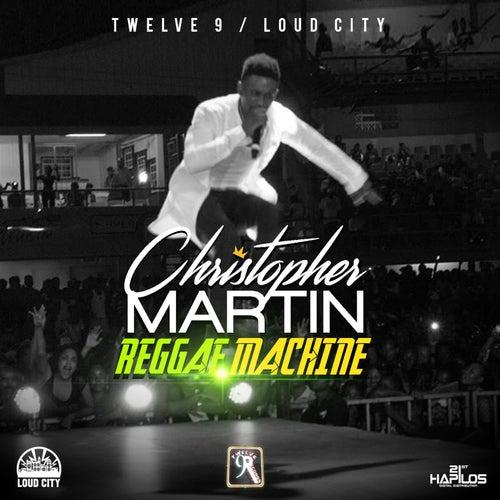 Reggae Machine - Single by Christopher Martin