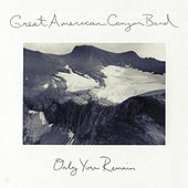 Only You Remain by Great American Canyon Band