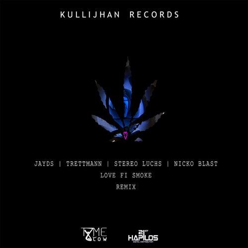 Love Fi Smoke (Remix) [feat. Trettmann, Stereo Luchs, Nicko Blast] - Single by Jayds