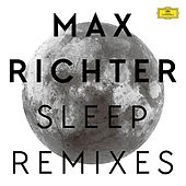 Sleep (Remixes) von Max Richter
