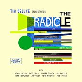 The Radicle by Tim Deluxe