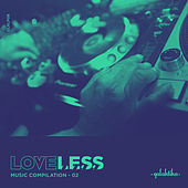 Loveless Music Compilation Vol II by Various Artists
