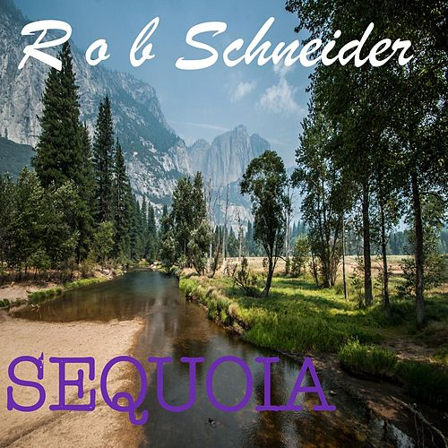 Sequoia by Rob Schneider