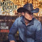 Blue Collar Anthem by Matt Tucker