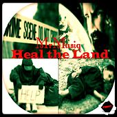 Heal the Land by Mrmusiq