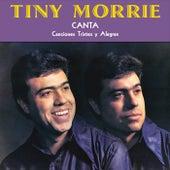 Canta Canciones Tristes y Alegres by Tiny Morrie