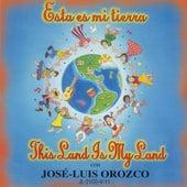 Esta es mi Tierra, Vol. 11 by José-Luis Orozco