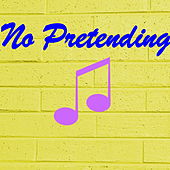 No Pretending by Various Artists