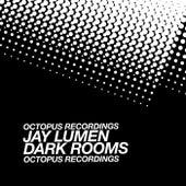 Dark Rooms by Jay Lumen