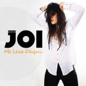 Me Leva Daqui by Joi