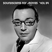Soundscapes For Movies, Vol. 39 by Terry Oldfield