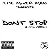 Don't Stop (12 Inch Version) by The Mixer Man