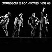 Soundscapes For Movies, Vol. 45 von Terry Oldfield