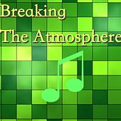 Breaking The Atmosphere by Various Artists